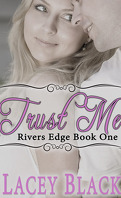 Rivers Edge, Tome 1 : Trust Me