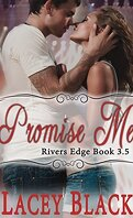 Rivers Edge, Tome 3.5 : Promise Me