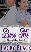 Rivers Edge, Tome 5 : Boss Me