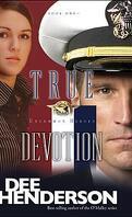 Uncommon Heroes, Tome 1 : True Devotion