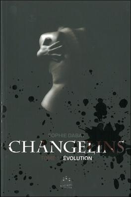 Couverture du livre : Changelins, Tome 1 : Evolution