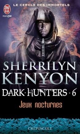 Couverture du livre : Le Cercle des Immortels, Dark Hunters, Tome 6 : Jeux Nocturnes