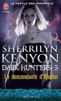 Couverture du livre : Le Cercle des immortels : Dark Hunters, Tome 5 : La Descendante d'Apollon