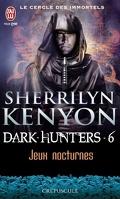 Le Cercle des Immortels, Dark Hunters, Tome 6 : Jeux Nocturnes
