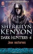 Le Cercle des immortels : Dark Hunters, Tome 6 : Jeux nocturnes