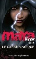 Maya Fox 2012, Tome 2 : Le Carré Magique