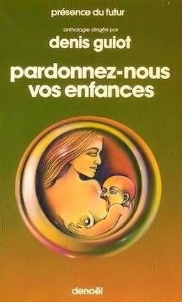 Couverture du livre : Pardonnez-nous vos enfances