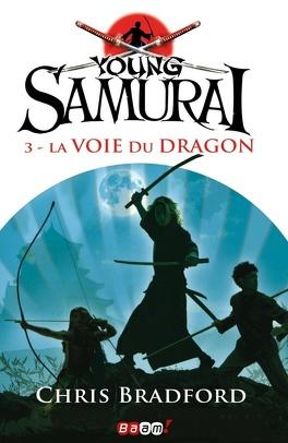 Couverture du livre : Young Samurai, Tome 3 : La voie du dragon