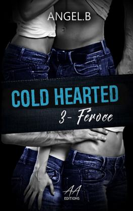 Couverture du livre : Cold Hearted, Tome 3 : Féroce