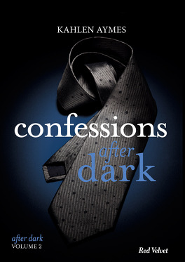 Couverture du livre : After Dark, Tome 2 : Confessions After Dark