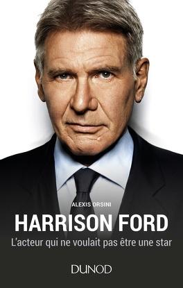 Couverture du livre : Harrison Ford, l'acteur qui ne voulait pas être une star