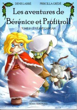 Couverture de Les aventures de Bérénice et Profitroll : tome 2 : Le géant Gargan