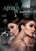 Aégius: L'héritage, tome 2 : Déluge d'émotions