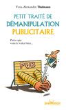 Petit traité de démanipulation publicitaire