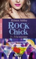 Rock Chick, Tome 2 : À la Rescousse