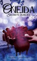 Oneida, Tome 2 : Secrets oubliés