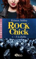 Rock Chick, Tome 1 : À la Diable