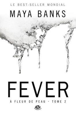 Couverture du livre : À Fleur de Peau, Tome 2 : Fever