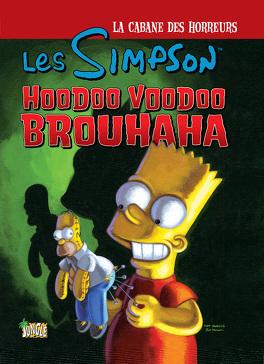 Couverture du livre : Les Simpson – La Cabane des horreurs, Tome 2 : Hoodoo Voodoo Brouhaha