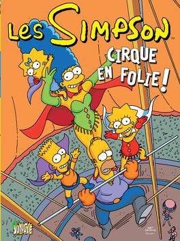 Couverture du livre : Les Simpson, Tome 11 : Cirque en folie !