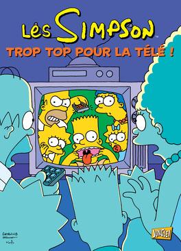 Couverture du livre : Les Simpson, Tome 14 : Trop top pour la télé !