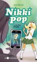 Nikki pop, tome 1 : Le rêve d'Émily
