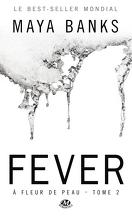 À fleur de peau, Tome 2 : Fever