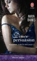 Houston, forces spéciales, Tome 2 : Douce persuasion