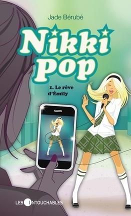 Couverture du livre : Nikki pop, tome 1 : Le rêve d'Émily