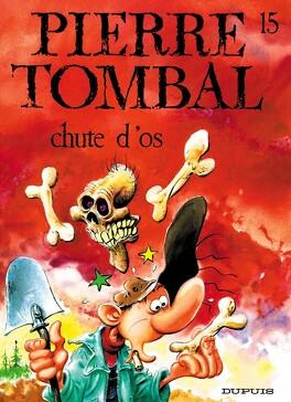 Couverture du livre : Pierre Tombal, Tome 15 : Chute d'os