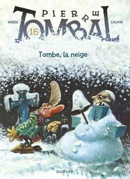 Couverture du livre : Pierre Tombal, Tome 16 : Tombe, la neige