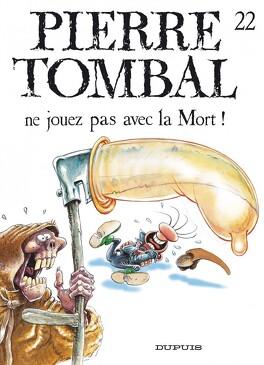 Couverture du livre : Pierre Tombal, Tome 22 : Ne jouez pas avec la Mort !