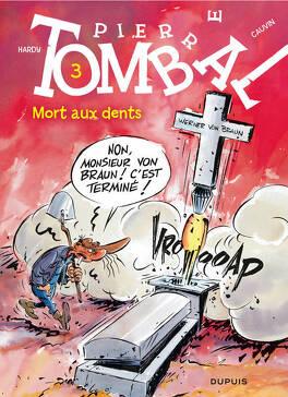 Couverture du livre : Pierre Tombal, Tome 3 : Mort aux dents