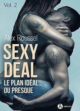 Couverture du livre : Sexy Deal - Le plan idéal… ou presque, Tome 2
