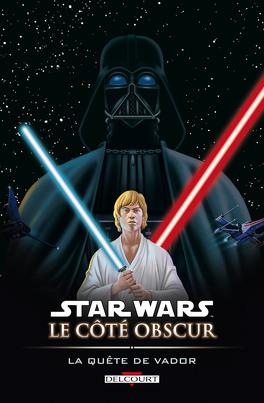 Couverture du livre : Star Wars le côté obscur, Tome 3 : La quête de Vador