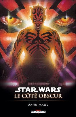 Couverture du livre : Star Wars le côté obscur, Tome 2 : Dark Maul