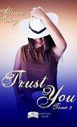 Disturb you, Tome 2 : Trust You