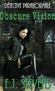 Ivy Granger, détective paranormale, Tome 1 : Obscure vision