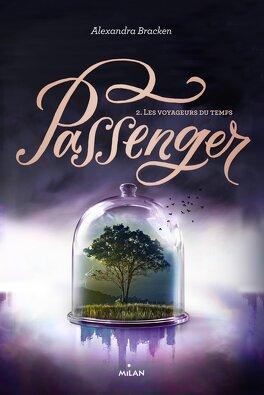 Couverture du livre : Passenger, Tome 2 : Les Voyageurs du temps