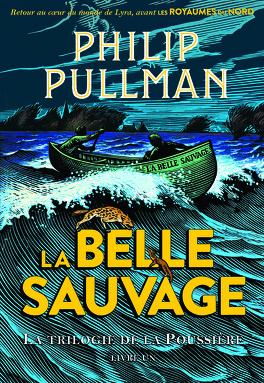 Couverture du livre : La Trilogie de la Poussière, Tome 1 : La Belle Sauvage