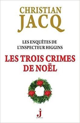 Couverture du livre : Les enquêtes de l'inspecteur Higgins, Tome 3 : Les trois crimes de Noël