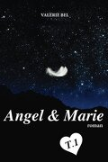 Angel & Marie, tome 1 : D'amour me voir mourir