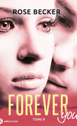 Forever you, tome 8