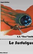 Fulgur, tome 5 : Le Surfulgur