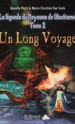 La Légende du royaume de Glacéternel, Tome 2 : Un long voyage