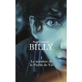 Couverture du livre : Billy, Tome 1 : Le mystère de la Pierre de Vie