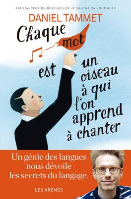 Couverture du livre : Chaque mot est un oiseau à qui l'on apprend à chanter