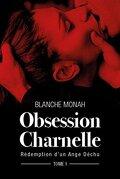 Rédemption d'un Ange Déchu, Tome 1 : Obsession charnelle