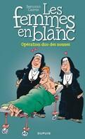 Les Femmes en blanc, tome 18 : Opération duo des nonnes