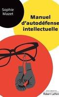 Manuel d'autodéfense intellectuelle